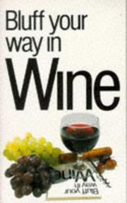 Cover of: Bluff Your Way in Wine (Bluffer's Guides (Ravette))
