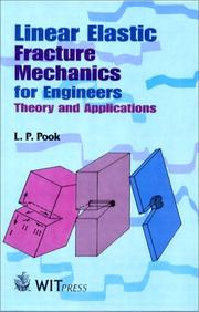 Cover of: Linear elastic fracture mechanics for engineers | L. P. Pook