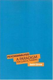 Psychoanalysis: A Paradigm for Clinical Thinking
