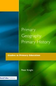 Cover of: PRIMARY GEOGR PRIMARY HIST PB (Studies in Primary Education) | Peter Knight