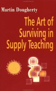Cover of: The art of surviving in supply teaching