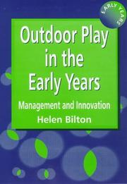 Outdoor Play in the Early Years by Helen Bilton