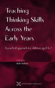 Cover of: Teaching Thinking Skills Across the Early Years | Belle Wallace