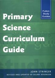 Cover of: Primary Science Curriculum Guide (Fulton Study Guides) | John Stringer