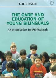 Cover of: The care and education of young bilinguals