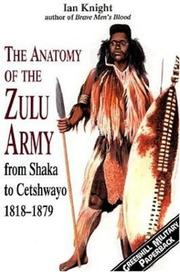 Cover of: The Anatomy of the Zulu Army | Ian Knight