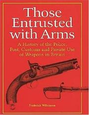 Cover of: Those Entrusted with Arms | Frederick Wilkinson