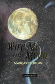 Cover of: Wire me to the moon
