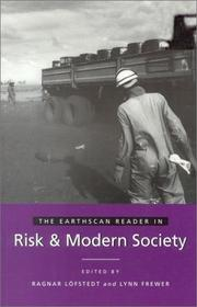 Cover of: The Earthscan Reader in Risk and Modern Society | Ragnar E Löfstedt