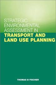 Cover of: Strategic Environmental Assessment in Transport and Land Use Planning | Thomas B. Fischer