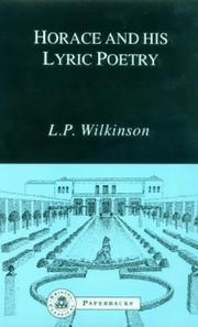 Cover of: Horace and his Lyric Poetry | L.P. Wilkinson