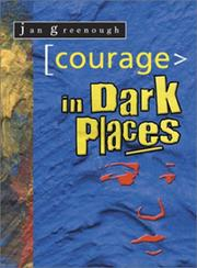 Cover of: Courage in Dark Places (Hard Places) | Jan Greenough