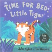 Time for Bed, Little Tiger by Julie Sykes