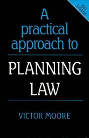 Cover of: A practical approach to planning law | Victor Moore