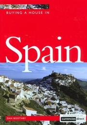 Cover of: Buying a House in Spain (Buying a House - Vacation Work Pub) | Dan Boothby