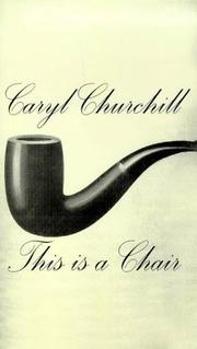 Cover of: This is a chair | Caryl Churchill