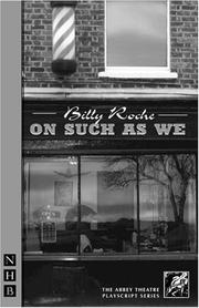 Cover of: On such as we | Billy Roche