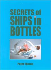 Cover of: Secrets of Ships in Bottles | Peter Thorne