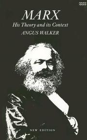 Cover of: Marx, his theory and its context | Angus Walker