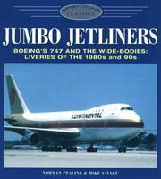 Cover of: Jumbo Jetliners: Boeing's 747 and the Wide-Bodies | Norman Pealing, Mike Savage