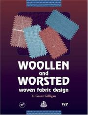 Cover of: Woollen and worsted woven fabric design | E. Grant Gilligan