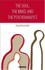 Cover of: The Soul, The Mind, and the Psychoanalyst | David Rosenfeld
