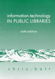 Cover of: Information Technology in Public Libraries | Chris Batt