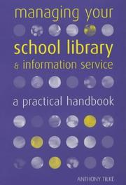 Cover of: Managing your school library and information service | Anthony Tilke