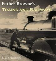 Cover of: Father Browne's Trains And Railways