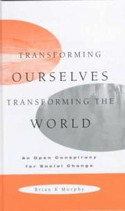 Cover of: Transforming ourselves, transforming the world