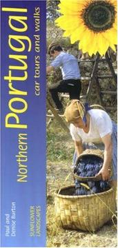Cover of: Sunflower Guide Northern Portugal (Sunflower Guides) (Sunflower Guides) | Paul Burton