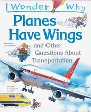Cover of: I wonder why planes have wings and other questions about transport by Christopher Maynard