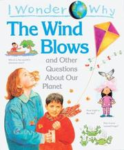 Cover of: I wonder why the wind blows and other questions about our planet