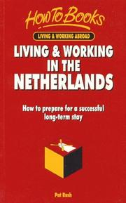 Cover of: Living & Working in the Netherlands | Pat Rush