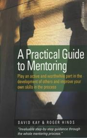 Cover of: Practical Guide to Mentoring | Roger Hieds, Roger Hinds, David Kay