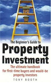 Cover of: The Beginners Guide to Property Investment | Tony Booth