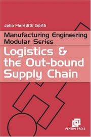 Cover of: Logistics & the out-bound supply chain | Smith, John Meredith Dr.