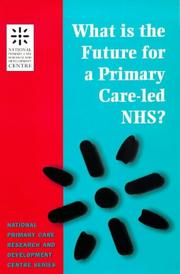 Cover of: What is the future for a primary care-led NHS? |