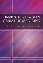 Cover of: Essential Facts in Geriatric Medicine | Catherine Bracewell