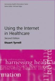 Cover of: Using the Internet in Healthcare (Harnessing Health Information)