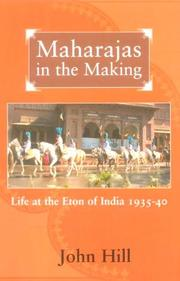 Cover of: Maharajas in the making | Hill, John