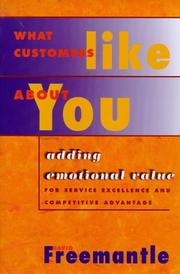 Cover of: What customers like about you: adding emotional value for service excellence and competitive advantage