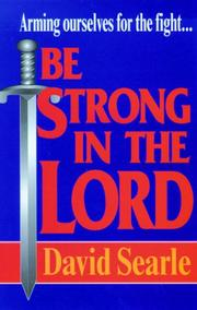 Cover of: Be Strong in the Lord: | David C. Searle