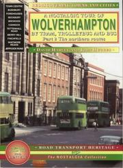 Cover of: A Nostalgic Tour of Wolverhampton by Tram, Trolleybus and Bus (Rediscovering Towns & Cities)