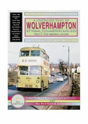 Cover of: A Nostalgic Tour of Wolverhampton by Tram, Trolleybus and Bus (Road Transport Heritage)