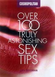 Cover of: Over 100 Truly Astonishing Sex Tips | Lisa Sussman