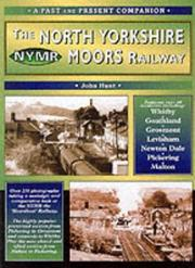 Cover of: The North Yorkshire Moors Railway (British Railways Past and Present Companion)