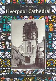 Cover of: The Building of Liverpool Cathedral