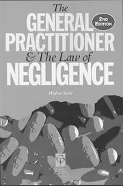 Cover of: general practitioner & the law of negligence | Walter Scott, L.L.B.