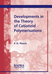 Cover of: Developments in the Theory of Cationoid Polymerisations | P., H. Plesch